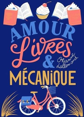 Amour, livres et mécanique de Orianne Lallemand